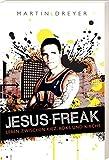 Jesus-Freak: Leben zwischen Kiez, Koks und Kirche