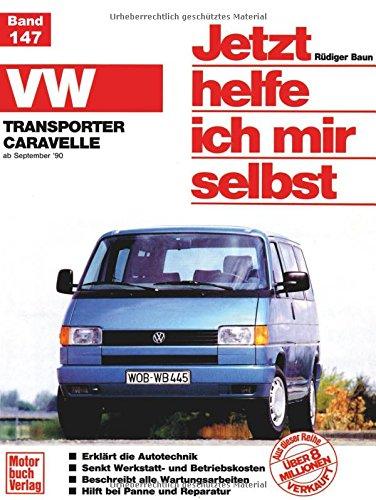 VW Transporter/Caravelle »T4« (90-95): Reprint der 1. Auflage 1991 (Jetzt helfe ich mir selbst) -