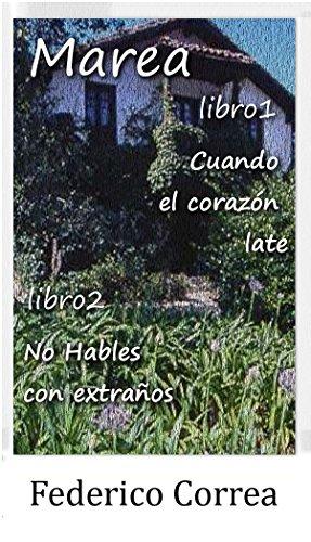 (Pack) Marea libro 1 Cuando el corazón late + Marea libro 2 No hables con extraños: (intriga y suspense) por Federico Correa Gil de Biedma