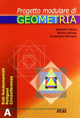 Progetto modulare di geometria. Modulo A. Per la Scuola media