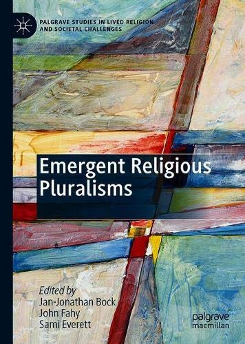 Emergent Religious Pluralisms (Palgrave Studies in Lived Religion and Societal Challenges)