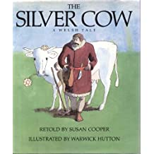 The Silver Cow: A Welsh Tale (A Margaret K. McElderry book)