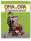 Oma & Opa Schmunzelbuch: Lustiges, Heiteres, Munteres