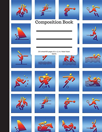 Composition Book 200 sheet/400 pages 8.5 x 11 in.-Wide Ruled Colorful Sports: Gymnastics Volleyball Tennis Soccer Sailing Wresting Boxing Swimming Sports Writing Notebook | Soft Cover por Goddess Book Press