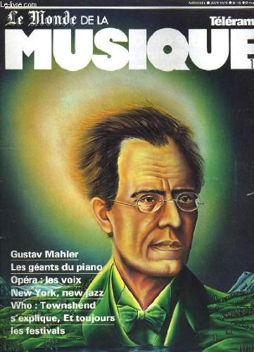 Telerama le monde de la musique n° 12 - gustav mahler, opera: les voix, les fastivals, les geants du piano...