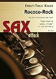 Rokoko-Rock für Altsaxophon und Klavier / Rococo Rock For Alto Saxophone and Piano (Sax attack)