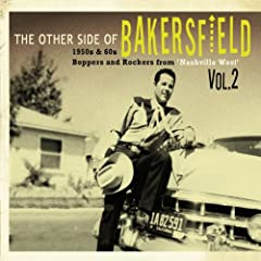 The Other Side of Bakersfield, Vol. 2 1950s & 60s Boppers and Rockers from 'Nashville West'