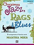 Christmas Jazz, Rags & Blues, Bk 2: 8 Arrangements of Favorite Carols for Intermediate Pianists