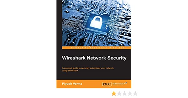 Wireshark Network Security eBook: Piyush Verma: Amazon in: Kindle Store