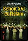 Benoît XVI et l'Islam par Aucante