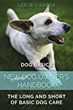 Dog Basics: New Dog Owner's Handbook: The Long And Short Of Basic Dog Care