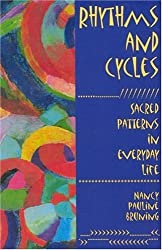 Rhythms and Cycles: Sacred Patterns in Everyday Life by Nancy Pauline Bruning (2001-10-25)