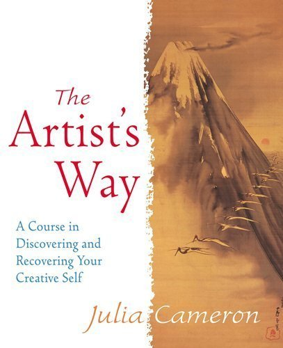 The Artist's Way: A Spiritual Path to Higher Creativity by Cameron, Julia (1997) Paperback