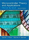 Microcontroller Theory and Applications: HC12 and S12 (2nd Edition) 2nd (second) Edition by Pack, Daniel J, Barrett, Steven F published by Prentice Hall (2007)