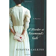 A Murder at Rosamund's Gate by Susanna Calkins (April 23,2013)