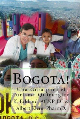 Bogota! Una Guía para el Turismo Quirúrgico (Hidden gem: Colombia) por Albert Klein