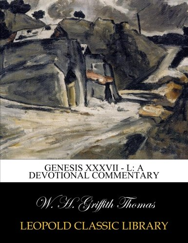 Genesis XXXVII - L: a devotional commentary