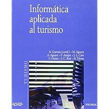 Informatica aplicada al turismo (Economia Y Empresa / Economy and Business)