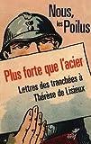 Plus forte que l'acier : Lettres des tranchées à Thérèse de Lisieux