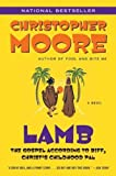 (Lamb: The Gospel According to Biff, Christs Childhood Pal) By Moore, Christopher (Author) Paperback on 04-Feb-2003
