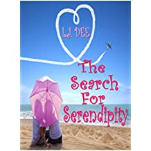 The Search For Serendipity: A hot new release in romantic comedy (English Edition)