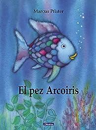 El pez Arcoíris par Marcus Pfister