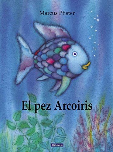 El pez Arcoíris (El pez Arcoíris) (El pez Arcoiris) por Marcus Pfister