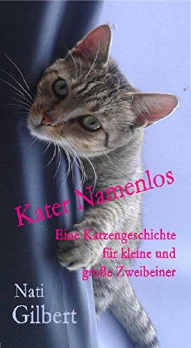 Kater Namenlos: Eine Katzengeschichte für kleine und große Zweibeiner