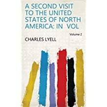 A second visit to the United States of North America: In vol Volume 2