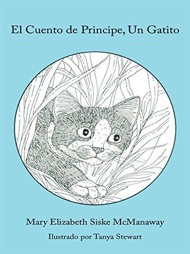 El Cuento De Principe, Un Gatito por Mary Elizabeth Siske McManaway