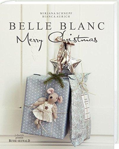Belle Blanc Merry Christmas: Weihnachten im Shabby Chic Stil