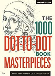 The 1000 Dot-to-Dot Book: Masterpieces: Twenty Iconic works of art to complete yourself (Ilex Art & Illustration)