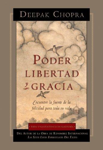 Poder Libertad y Gracia (Deepak Chopra) por Deepak Chopra