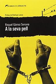 A la seva pell par Raquel Gámez Serrano