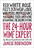 24-Hour Wine Expert by Jancis Robinson (2016-09-06)