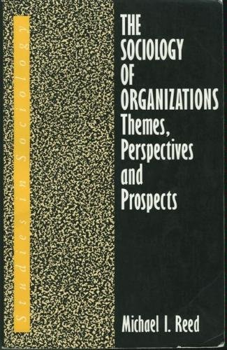The Sociology of Organizations: Themes, Perspectives and Prospects (Studies in sociology)