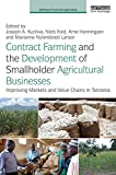 Contract Farming and the Development of Smallholder Agricultural Businesses: Improving markets and value chains in Tanzania (Earthscan Food and Agriculture)