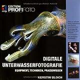 Digitale Unterwasserfotografie: Equipment, Techniken, Praxiswissen