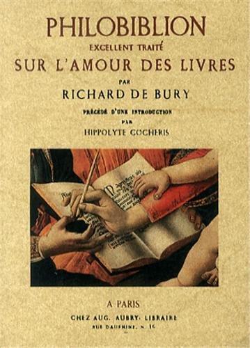 Philobiblion excellent traite su l'amour des livres por Richard de Bury