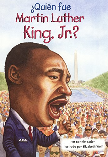 Quien Fue Martin Luther King, Jr.? (Who Was Martin Luther King, Jr.?)