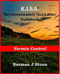 Homesteaders 'Quick Bites' Guidebook - Vermin Control (K.I.S.S Quick Bites 2) (English Edition)