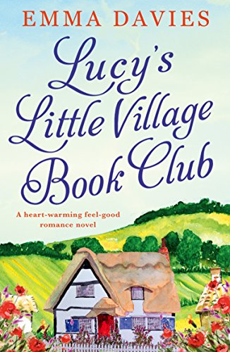 Lucy's Little Village Book Club: A heartwarming feel good romance novel (English Edition) (Village Club)