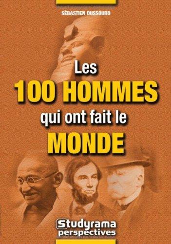 Les 100 hommes qui ont fait le monde