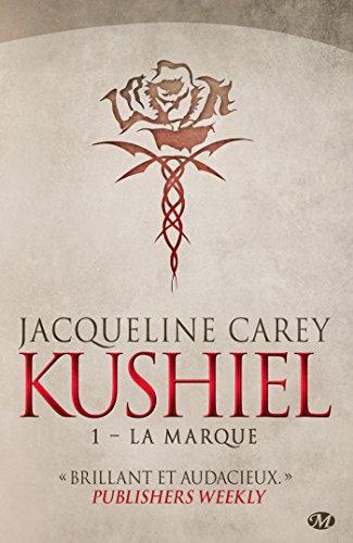 La Marque: Kushiel, T1 (Fantasy)