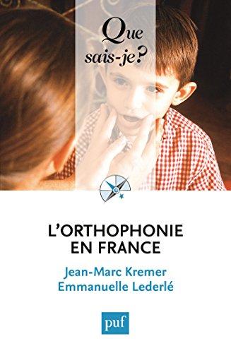 L'orthophonie en France / Jean-Marc Kremer, Emmanuelle Lederlé.- Paris : Puf , DL 2016, cop.1991