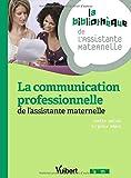 La communication professionnelle de l'assistante maternelle - 19 fiches - Formation Assistante maternelle...