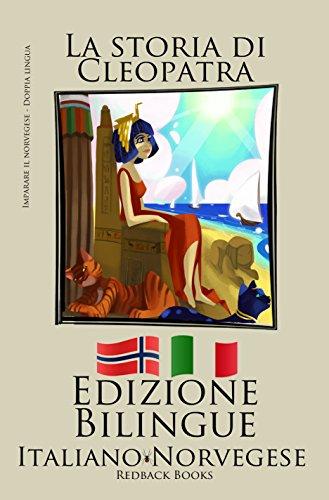Imparare il norvegese - Edizione Bilingue (Norvegese - Italiano) La storia di Cleopatra
