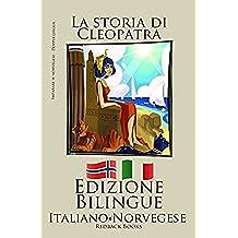 Imparare il norvegese - Edizione Bilingue (Norvegese - Italiano) La storia di Cleopatra (Italian Edition)
