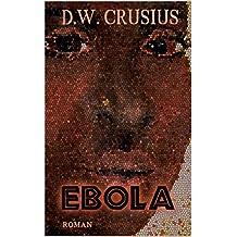 Ebola: der Kongo - das schwarze Herz Afrikas (German Edition)