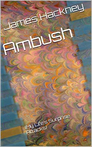 Ambush: (My Life's Surprise Attacks) (English Edition)